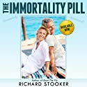 The Immortality Pill: How Nobel Prize Winning Anti-Aging Science on Telomeres, Telomerase, and TA-65 Can Help You Live Longer and Healthier Audiobook by Richard Stooker Narrated by James Killavey
