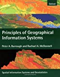 img - for Principles of Geographical Information Systems (Spatial Information Systems) [Paperback] [1998] (Author) Peter A. Burrough, Rachael A. McDonnell book / textbook / text book