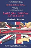 British Enfield Rifles, Vol. 1,  SMLE (No.1) Mk I and Mk III (Internet Workshop Series) (For collectors only)