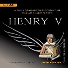 Henry V: Arkangel Shakespeare  by William Shakespeare Narrated by Jamie Glover, Brian Cox, Elizabeth Spriggs