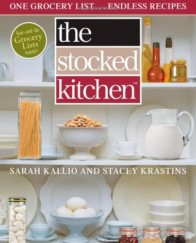 The Stocked Kitchen: One Grocery List. . . Endless Recipes
