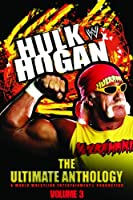WWE Hulk Hogan The Ultimate Anthology Vol 3