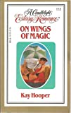 On Wings of Magic (Candlelight Ecstasy Romance, #153) (0440167205) by Hooper, Kay