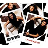 Unspeakableby Ace of Base