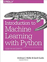 Introduction to Machine Learning with Python: A Guide for Data Scientists Front Cover