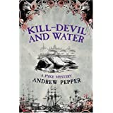 Kill-devil and Water: A Pyke Mystery (Pyke Mysteries)by Andrew Pepper