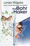 The Bohr Maker (1937197026) by Nagata, Linda