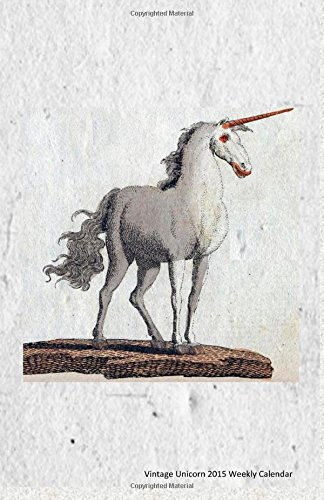 Vintage Unicorn 2015 Weekly Calendar: 2015 week by week calendar with a vintage illustration of a unicorn, like in the Harry Potter stories on the cover