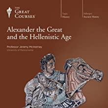 Alexander the Great and the Hellenistic Age Lecture by  The Great Courses Narrated by Professor Jeremy McInerney