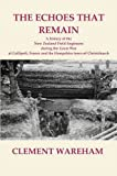 Clement Wareham The Echoes That Remain: A History of the New Zealand Field Engineers During the Great War at Gallipoli, France and the Hampshire Town of Christchurch