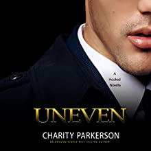 Uneven: Hooked, Book 2 Audiobook by Charity Parkerson Narrated by Hollie Jackson