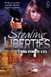 Stealing Liberties (Task Force 125 Book 4)