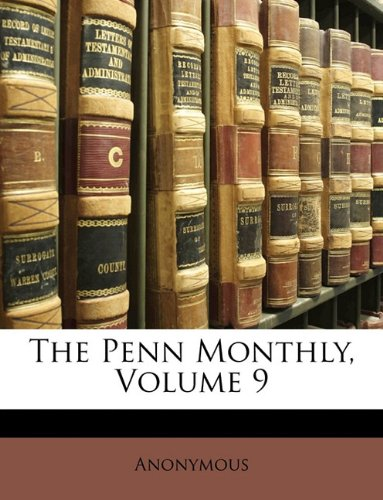 The Penn Monthly, Volume 9