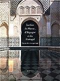 echange, troc Mohammed El Faïz, Manuel Gomez Anuarbe, Teresa Portela Marques - Jardins du Maroc, d'Espagne et du Portugal : Un art de vivre partagé