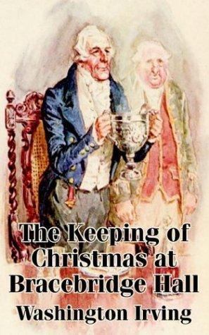 Keeping of Christmas at Bracebridge Hall, The