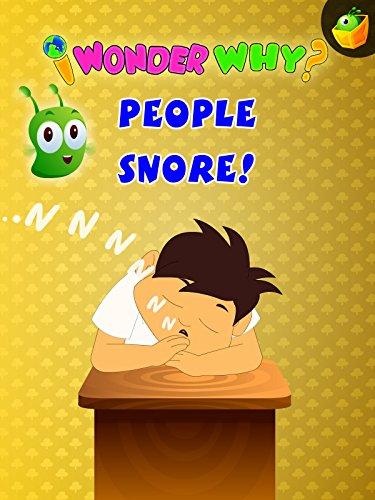 I Wonder Why? People Snore!