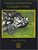 Keeping and Breeding Freshwater Turtles