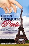 Lets Conquer Paris (Lunch Break Funnies, Humor Books Series)