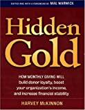 Image of Hidden Gold: How Monthly Giving Will Build Donor Loyalty, Boost Your Organization&amp;#039;s Income and Increase Financial Stability