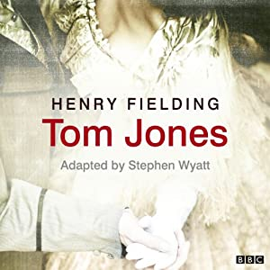 Tom Jones (Classic Serial) | [Henry Fielding, Stephen Wyatt (adaptation)]