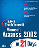 img - for Sams Teach Yourself Microsoft Access 2002 in 21 Days book / textbook / text book