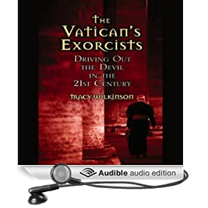 The Vatican's Exorcists: Driving Out the Devil in the 21st Century (Unabridged)