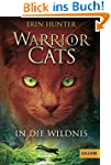Warrior Cats. In die Wildnis: I, Band...