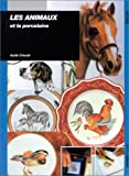 img - for Les animaux et la porcelaine book / textbook / text book