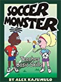 img - for Soccer Monster Teaches Basic Skills book / textbook / text book