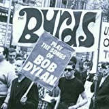 echange, troc The Byrds - Play The Songs Of Bob Dylan