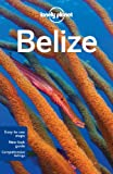 img - for Lonely Planet Belize (Travel Guide) book / textbook / text book