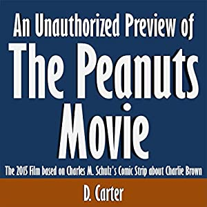 An Unauthorized Preview of The Peanuts Movie: The 2015 Film Based on Charles M. Schulz's Comic Strip about Charlie Brown Audiobook