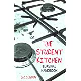 Student Kitchen Survival Handbook: The Essential Guide to Living Away From Homeby Salma Conway