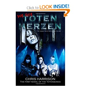 We Are Toten Herzen (The Totenseries) (Volume 1) by Chris Harrison