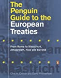 img - for The Penguin Guide to the European Treaties: From Rome to Maastricht, Amsterdam, Nice and Beyond (Penguin Reference Books) book / textbook / text book