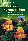 Image de Die Kosmos-Kanarenflora: Über 850 Arten der Kanarenflora und 48 tropische Ziergehölze