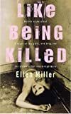 Ellen Miller Like Being Killed