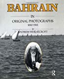 Bahrain in Original Photographs 1880-1961