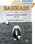Bahrain in Original Photographs 1880-...