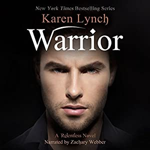 Warrior Audiobook by Karen Lynch Narrated by Zachary Webber