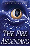 The Fire Ascending (The Last Dragon Chronicles) 1st (first) Edition by d'Lacey, Chris [2012]