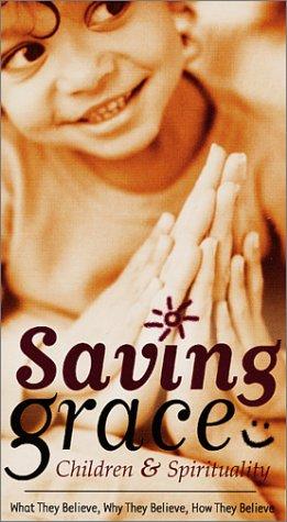 Saving Grace - Children & Spirituality [VHS]