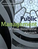 img - for Public Management: A Three Dimensional Approach book / textbook / text book