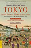 Tokyo from Edo to Showa 1867-1989: The Emergence of the Worlds Greatest City (Tuttle Classics)