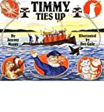 img - for [ { TIMMY TIES UP (TIMMY THE TUG) } ] by Moray, Jeremy (AUTHOR) Jan-01-1991 [ Paperback ] book / textbook / text book