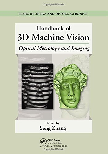 Handbook of 3D Machine Vision: Optical Metrology and Imaging (Series in Optics and Optoelectronics)