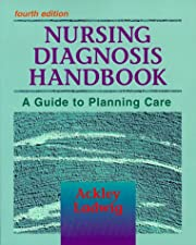 Nursing Diagnosis Handbook A Guide to Planning Care by Betty J. Ackley MSN EdS RN