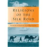 Religions of the Silk Road: Overland Trade and Cultural Exchange from Antiquity to the Fiftenth Centuryby Richard Foltz