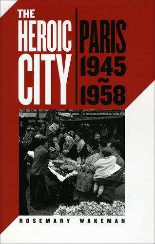 The Heroic City: Paris, 1945-1958
