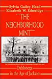 img - for The Neighborhood Mint - Dahlonega in the Age of Jackson book / textbook / text book